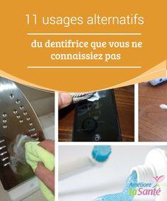 11 #usages alternatifs du dentifrice que vous ne #connaissiez pas Dans cet article, nous allons partager avec vous les 11 usages les plus intéressants du #dentifrice, pour que vous puissiez en tenir compte dès #aujourd'hui. Essayez-les !