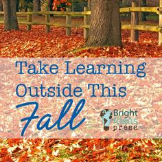Take Learning Outside This Fall Autumn Activities For Kids, Fall Crafts For Kids, Education Sites, Nature Study, Fall Family, Autumn Theme, School Days, Lesson Plans, Helpful Hints