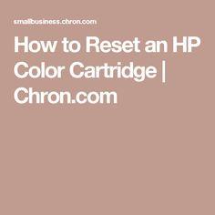 How to Reset an HP Color Cartridge | Chron.com