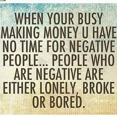 NEGATIVE PEOPLE HAVE NEGATIVE BANK ACCOUNTS - Davano Hunter  http://livingwellforsuccess.net