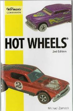Warman's Hot Wheels Companion Guide 2nd Edition  by Michael Zarnock