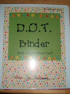 D.O.T. (Daily Organizing Tool) Binder: great for helping students organize. Inside it has all the student logon info, class birthdays, classroom calendar, lunch menu, daily sched, reading log, business card holder for reward passes