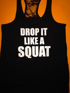 Workout Tank Top. Half Lace DROP IT like a SQUAT tank top.  @Marisa Toledo Vera @Mackenzie Snyder