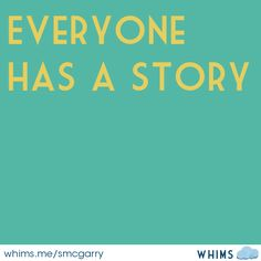 New blog post: Everyone has a story