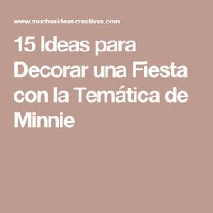 15 Ideas para Decorar una Fiesta con la Temática de Minnie