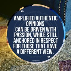 """""""Amplified authentic opinions can be driven with passion while still anchored in respect for those that have a different view."""" #ampedauthops #opinions # Respect, Passion, Messages, Canning, Quotes, Quotations, Text Posts, Home Canning"""