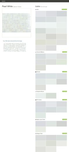 Pearl White. Uptown Glass. Pool and spa. Daltile. Behr. Sherwin Williams. Olympic. Benjamin Moore. PPG Paints. Ralph Lauren Paint. Valspar Paint.  Click the gray Visit button to see the matching paint names.