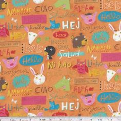 Long admired for her whimsical and cute illustrations, designer Nancy Wolff has released her first line of fabrics for a Japanese manufacturer! Her signature animals are printed here amongst greetings in a host of languages. This quilting weight Japanese fabric is 100% cotton and is 43/44