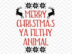 Merry Christmas Ya Filthy Animal Christmas Santa Elves Ugly Christmas Sweater Reindeer SVG file - Cut File - Cricut projects - cricut ideas - cricut explore - silhouette cameo projects - Silhouette by KristinAmandaDesigns