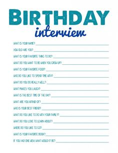 Birthday Interview FREE PRINTABLE. Would be cute to interview a child each year as they grow. Something to reflect on when they are all grown up.