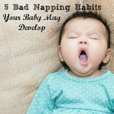 5 Bad Nap Habits Your Baby May Develop
