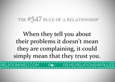 When they tell you about their problems it doesn't mean they are complaining, it could simply mean that they trust you. I Love You Words, Reasons I Love You, My Love, Bf Quotes, Love Quotes, Trust Yourself, Be Yourself Quotes, Distance Relationship Quotes, Feeling Happy