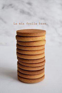 LA MIA FROLLA BASE: PER BISCOTTI E CROSTATE. | Io e Brigante: pasticceria virtuale.