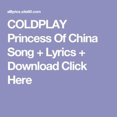 COLDPLAY Princess Of China Song + Lyrics + Download  Click Here One Song Lyrics, Song One, Coldplay Ghost Stories, Princess Of China, Waves Song, Future Islands, Christian Men, Album, Songs