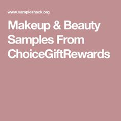 Makeup & Beauty Samples From ChoiceGiftRewards