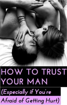 Amazing expert advice on how to learn to trust your partner, especially if you've experienced heartache in the past.