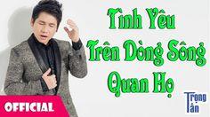Tình Yêu Trên Dòng Sông Quan Họ - Trọng Tấn [Official Audio]