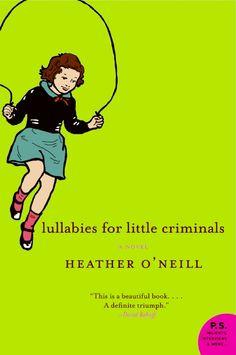 Lullabies for Little Criminals. Heather O'Neill