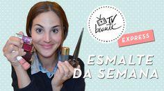 Esmalte da semana - TV Beauté Express   Vic Ceridono