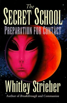 The Secret School: Preparation for Contact by Whitley Str...
