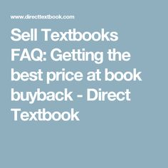 Sell Textbooks FAQ: Getting the best price at book buyback - Direct Textbook
