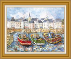 Decorate and Enjoy your Home with Provencal Fine artwork with Original Marina	(Le 	Port Sable d'Olonne) by renowned French Artist Philippe GIRAUDO. 	www.livelifeprovence.com #llprovence