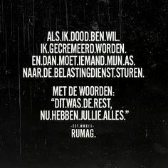 Van humor is nog niemand doodgegaan. Woman Quotes, Me Quotes, Funny Quotes, Funny Humor, Happy Words, Wise Words, Dutch Quotes, Word Pictures, Life Humor