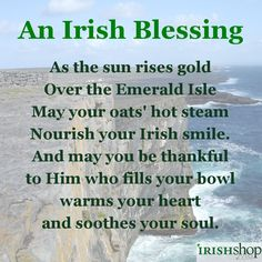Irish Blessing - As the sun rises gold Over the Emerald Isle...