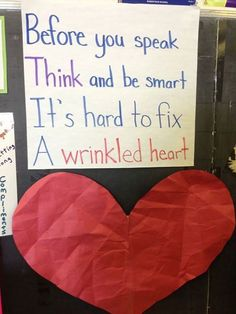 "Anti-bullying display. ""Before you Speak. Think and be Smart. It's hard to fix a Wrinkled Heart."" Click to visit the original post. #education"