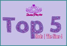 Top 5 - Mods | TS4 Blog: https://daenaplaysims.blogspot.com.br/2017/04/top-5-mods-para-thesims4.html