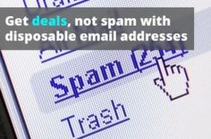 Disposable Email Addresses: Sign Up for Offers Without Worrying About Spam