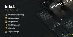Inkd. Tattoo studio   http://themeforest.net/item/inkd-tattoo-studio/7126898?ref=damiamio       Inked. is a modern and stylish 1 page template design perfect for any tattoo, body art or piercing studio.  Features   Clean and stylish design  Organised PSD  Bootstrap layout  Easy to customise  Great support  Google fonts  Booking modal  Image modal  Calendar design        Created: 17March14 LastUpdate: 2April14 GraphicsFilesIncluded: PhotoshopPSD HighResolution: No Layered: Yes…