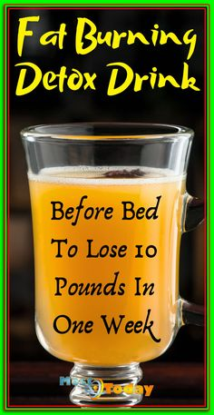 Fat Burning Detox Drink Before Bed To Lose 10 Pounds In 1 Week Detox Drink Before Bed, Drinks Before Bed, Weight Loss Smoothie Recipes, Weight Loss Drinks, Healthy Detox, Get Healthy, Healthy Weight, Diet Drinks, Healthy Drinks