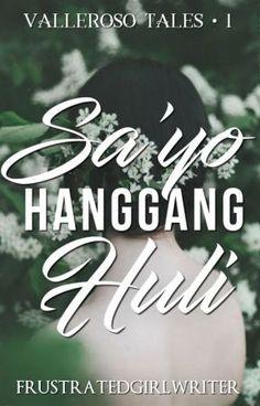 Read Simula from the story Sa'yo Hanggang Huli (Valleroso Tales # by FrustratedGirlWriter (C. de Guzman) with Pen Name, Wattpad, Romance Books, Writer, Novels, Marriage, Reading, Username, Eve