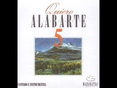 QUIERO ALABARTE 5  - CANCIONES CRISTIANAS -