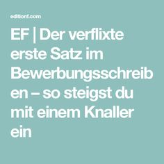 EF | Der verflixte erste Satz im Bewerbungsschreiben – so steigst du mit einem Knaller ein Curriculum Vitae Resume, Neuer Job, Make School, School Stuff, Magic Words, Useful Life Hacks, Start Up Business, Job Search, Personal Branding