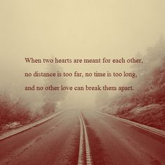 two hearts that are meant for each other, no distance is too far, no time is too long, and no other love can break them apart. <3 so sweet. xx
