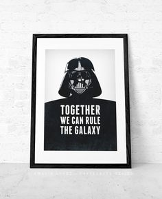 Together we can rule the galaxy. Darth Vader. Star Wars print by CaffeLatteDesign.