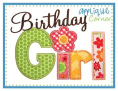 Birthday Girl applique design in digital format for embroidery machine by Applique Corner by AppliqueCornerDesign on Etsy https://www.etsy.com/listing/128172777/birthday-girl-applique-design-in-digital