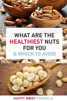 What Are The Healthiest Nuts For You & Which To Avoid