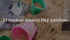 These 25 outdoor summer sensory activities require little or no prep and provide sensory input essential for childhood development Sensory Activities, Activities For Kids, Sensory Play, Sensory Bins, Intelligent Words, Vestibular System, Hobby Shops Near Me, Hobbies For Kids, Unusual Words