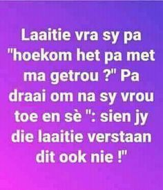 Afrikaanse Quotes, Snl, Twisted Humor, Good Morning Quotes, Jokes, African, Makeup, Funny, Make Up