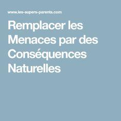 Remplacer les Menaces par des Conséquences Naturelles
