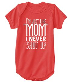I'm Just Like Mom I Never Shut Up  Red T-Shirt Front
