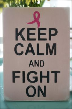Keep Calm and Fight On Pink Ribbon Sign for Breast Cancer Support by InMind4U