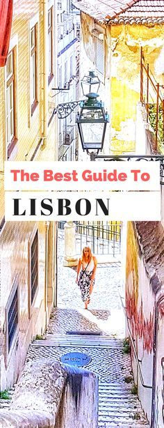 Looking for a list of the Best Things to do in Lisbon?  This is it.  A complete guide on what to do, where to stay and some important travel tips for Lisbon