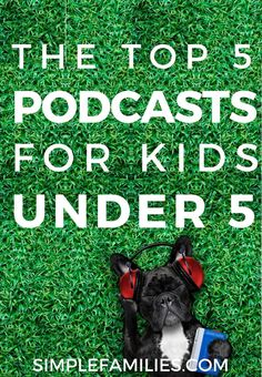 These are the best podcasts for kids. | best podcasts for young kids | podcasts for kids | children's podcasts | childrens podcasts