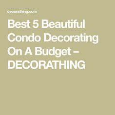Best Condo Decorating On A Budget. Strategies For Decorating On A Budget There are several reasons people opt to redecorate their homes. If it comes to furnishing your house, it is sometimes a tric… Condo Decorating On A Budget, Budgeting, Beautiful, Budget Organization