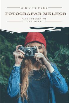 Aprenda a fotografar melhor em oito dicas simples para fotógrafos amadores.