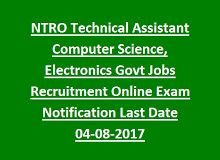 NTRO Technical Assistant Computer Science/Electronics Govt Jobs Recruitment Online Exam Notification 2017